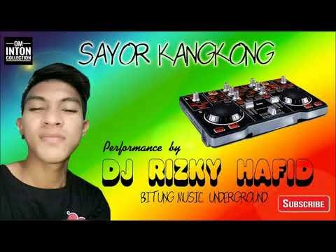 Sayor Kangkong Remix 2018__Dj Risky Hafid__BMU