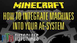 Ftb Tutorials :: Integrate Machines Into Your Ae-system