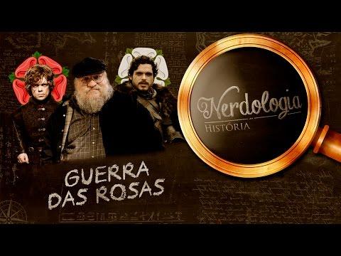 Guerra das Rosas | Nerdologia 188