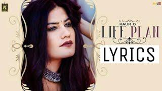 Life Plan Lyrics – Kaur B