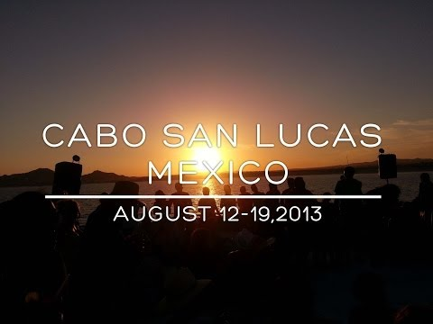 My Trip to Cabo San Lucas, Mexico