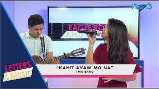 THIS BAND - KAHIT AYAW MO NA (NET25 LETTERS AND MUSIC)