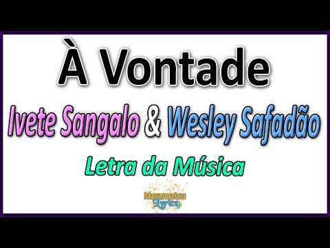 Ivete Sangalo & Wesley Safadão - À Vontade - Letra