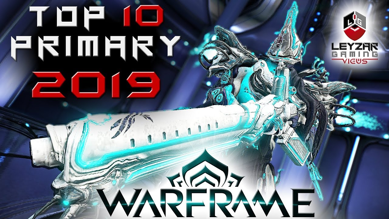 Warframe - Top 10 Primary Weapons 2019