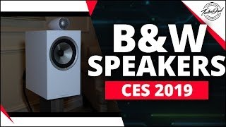 CES 2019 | Bowers and Wilkins Speakers B&W 600, 700, 800 Series