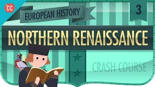 The Northern Renaissance: Crash Course European History #3