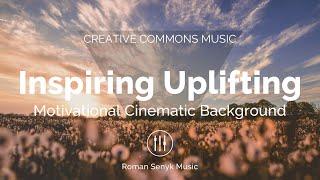 Inspiring Uplifting Motivational Cinematic (Creative Commons)