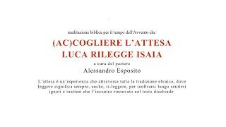 (AC)COGLIERE L'ATTESA, LUCA RILEGGE ISAIA