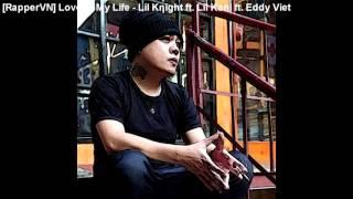 [RapperVN] Love In My Life - Lil Knight ft. Lil Kani ft. Eddy Viet