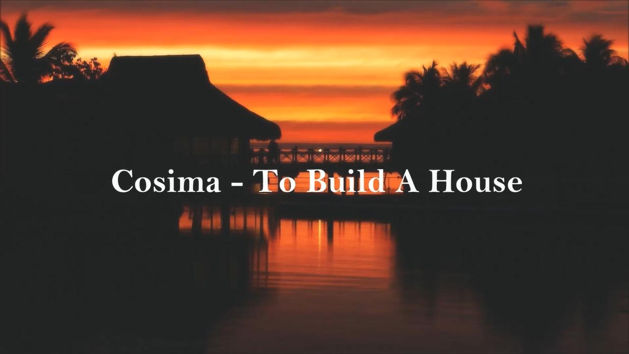 To Build A House Cosima Lyrics
