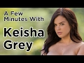 A Few Minutes with Keisha Grey