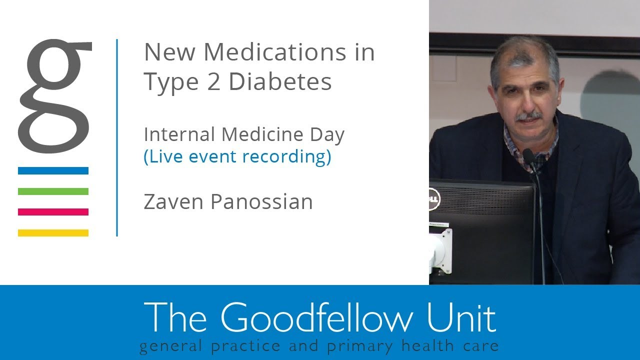 Goodfellow Unit: Internal medicine day – New medications in type 2 diabetes