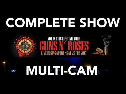 Guns N' Roses - Not In This Lifetime (Singapore) - 25th Feb 2017 (Complete Show Multi-Cam)