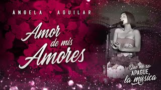 Ángela Aguilar - Amor de mis amores