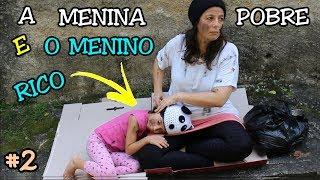 A MENINA POBRE E O MENINO RICO #2 - A MENINA ABANDONADA - ANNY E EU