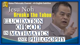 "world premier - The Taboo of physics: ""Elucidation of god in Mathmatics and Philosophy"" by Jesu Noh"
