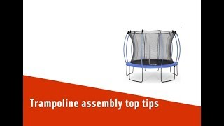 Trampoline assembly top tips
