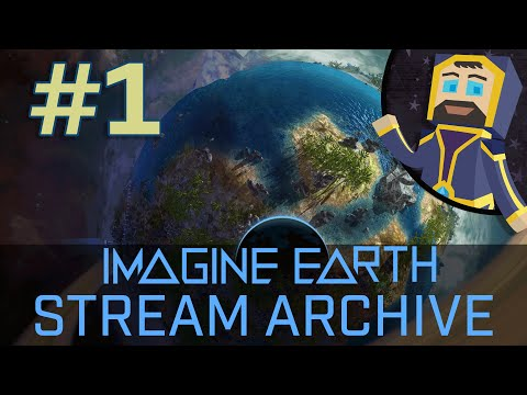 Imagine Earth - Livestream Archive #1