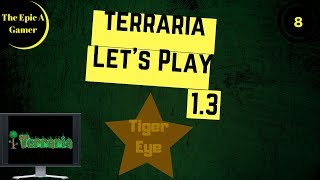 Terraria Let's Play - Tiger's Eye - Episode 8 - Eye of Cthulhu Fight