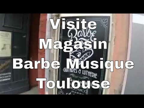 Visite minute magasin Barbe Guitares & Lutherie (Toulouse)