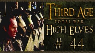 Third Age Total War: High Elves Campaign (VH/VH) - Part 44 - Taking Back Coldfells