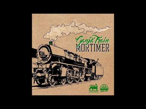 Mortimer - Ganja Train (2016 By Royal Order Music)