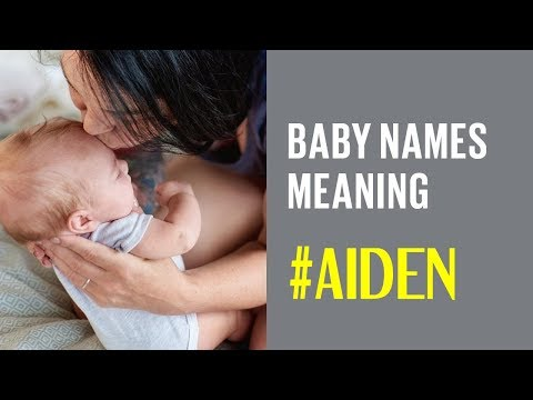 most-popular-baby-names-and-the-meaning-of-names-from-a-to-z:-#aiden