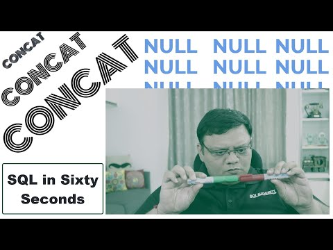CONCAT And NULL - SQL In Sixty Seconds #123
