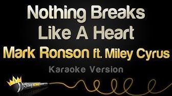 Mark Ronson ft . Miley Cyrus - Nothing Breaks Like A Heart (Karaoke Version)