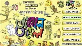 Abol Tabol Audio Jukebox | Sukumar Ray | Empty Spaces