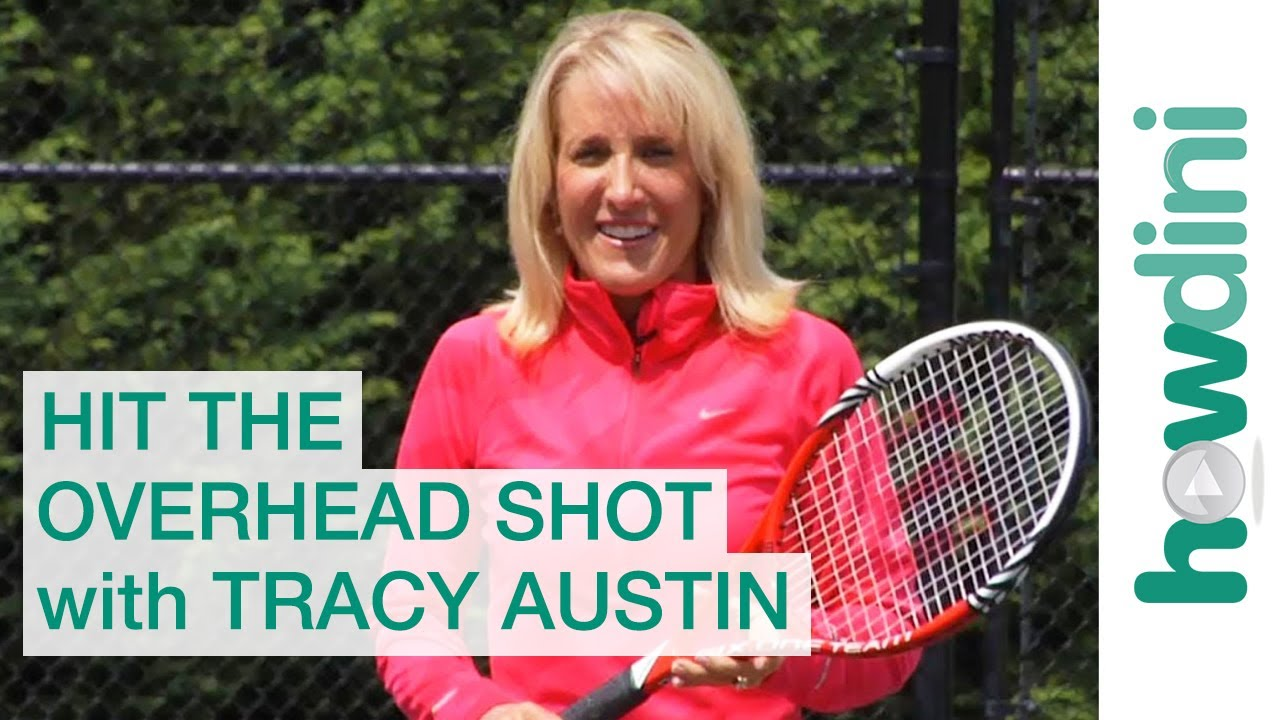 Tennis tips How to hit the overhead shot with Tracy Austin