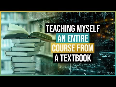 What I Learned Teaching Myself An Entire College Course From A Textbook