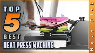 Top 5 Best Heat Press Machines Review in 2021