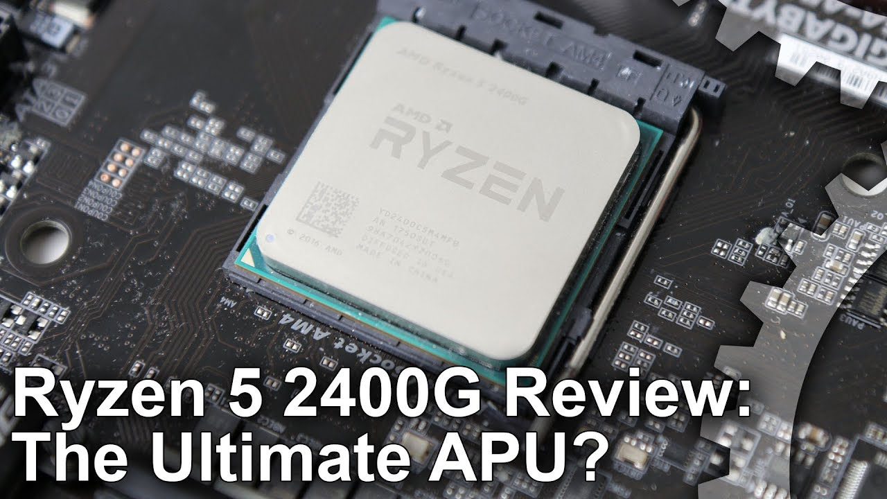Ryzen 5 2400G Review: A Good APU    But Too Expensive?