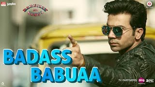 Badass Babuaa (Video Song) | Bareilly Ki Barfi