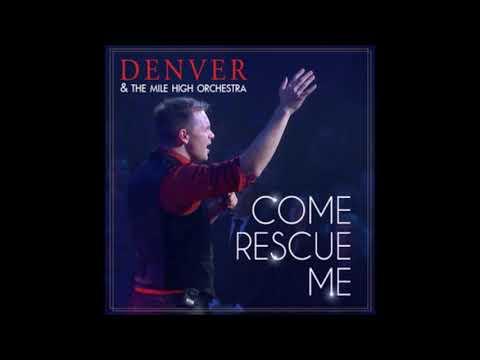 Denver & The Mile High Orchestra - Come Rescue Me (Radio Mix)