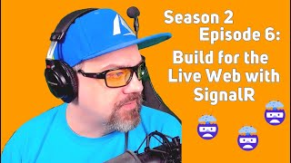 C# with CSharpFritz S2 E6 - Build for the Live Web with SignalR