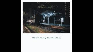 Music for Quarantine II - Field Recordings / Dub Techno / Ambient Mix #2 [2020]