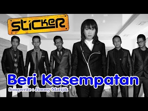 Sticker Band (New) - Beri Kesempatan (Official Music Video)
