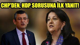 HDP'nin ittifak açıklamalarına CHP'den ilk yanıt!