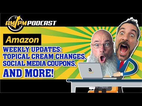 NEW AMAZON POLICY CHANGES: Topical Cream Changes, Social Media Coupons, & MORE! AMPM PODCAST EP 149