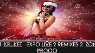 DJ KRUKET KRUKET REMIXES EXPO LIVE 2  ZONE PROOO  PART 1 YNFYNYTY