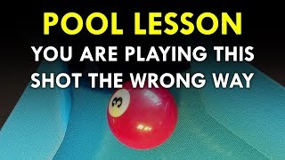 Pool Lesson | You Are Playing This Shot Wrong