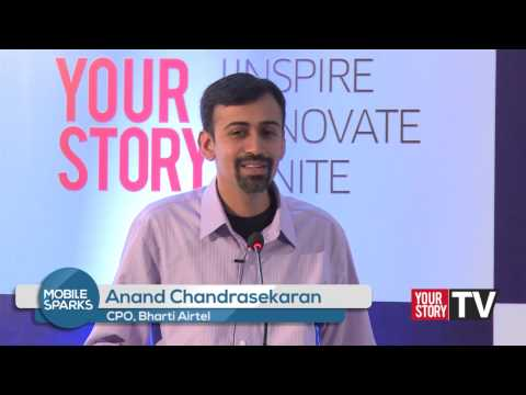 Anand Chandrasekaran, Chief Product Officer, Bharti Airtel at MobileSparks 2014