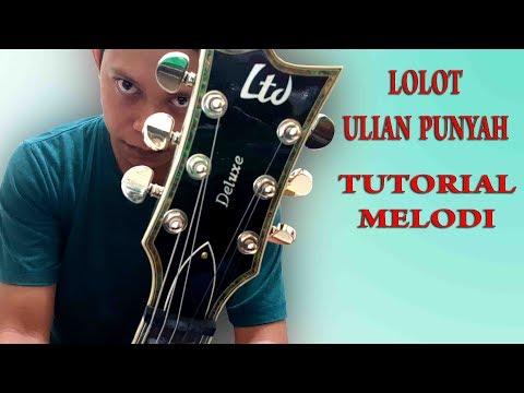 Tutorial Melodi Lolot - Ulian Punyah