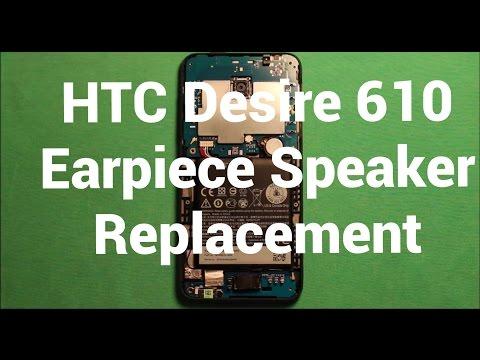 HTC Desire 610 Earpiece Speaker Replacement How To Change
