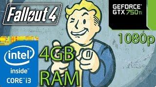 Fallout 4 - i3 4150 - 4GB RAM - GTX 750 ti - 1080p