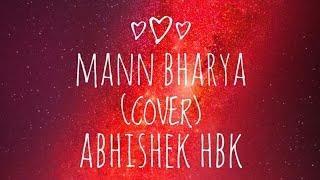 Mann Bharrya (cover)    Karaoke version    B Praak    Abhishek HBK