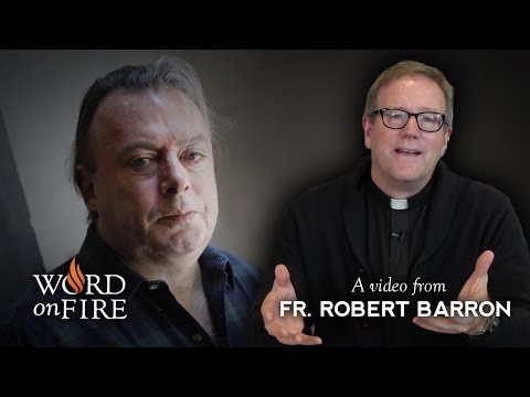 """Bishop Barron on Hitchens' """"God Is Not Great"""" (Part 3 of 3)"""