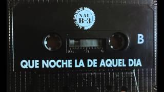 Nau B-3 -- Que Noche La De Aquel Dia (Tony Verdi)